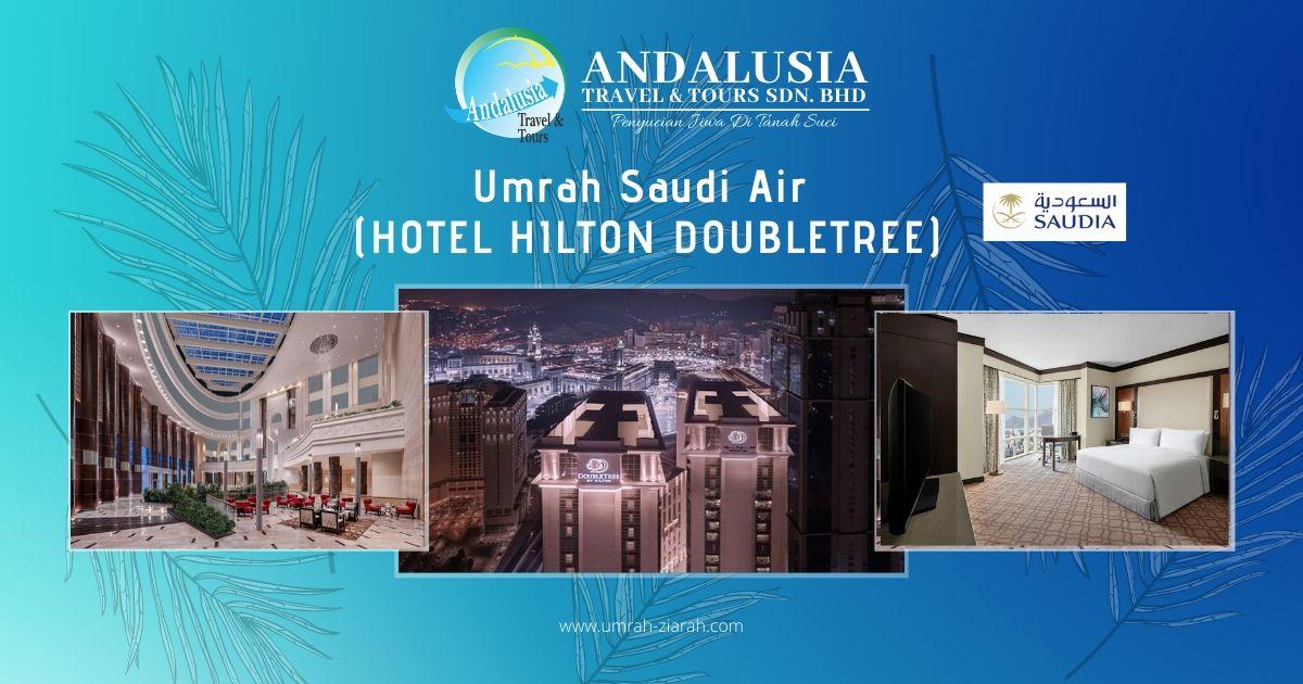 Umrah Saudi Air (Hotel Hilton Doubletree)