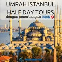 Umrah Ziarah Istanbul Half Day Tour